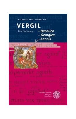 Abbildung von Albrecht | Vergil: Bucolica – Georgica – Aeneis | 3. Auflage | 2019 | beck-shop.de