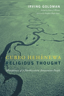 Abbildung von Goldman / Wilson | Cubeo Hehénewa Religious Thought | 2004 | Metaphysics of a Northwestern ...