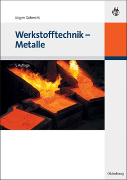Abbildung von Gobrecht   Werkstofftechnik - Metalle   3., überarb. Aufl.   2009