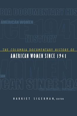 Abbildung von Sigerman | The Columbia Documentary History of American Women Since 1941 | 2007