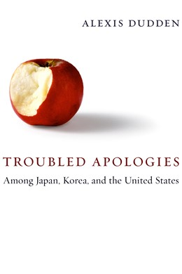 Abbildung von Dudden | Troubled Apologies Among Japan, Korea, and the United States | 2008