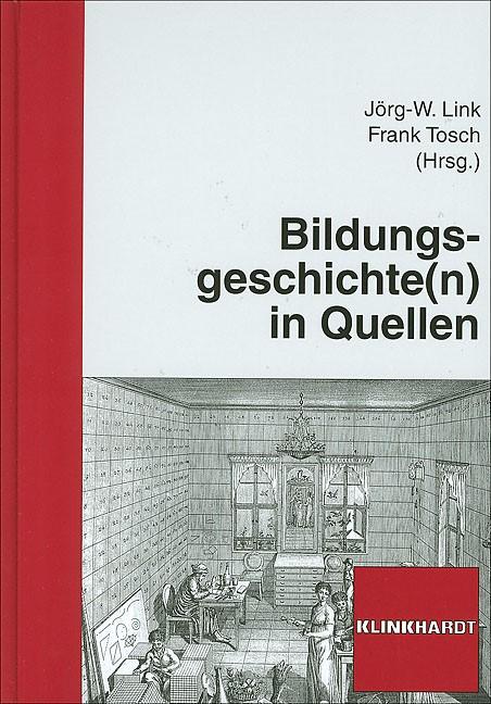Bildungsgeschichte(n) in Quellen | Link / Tosch, 2007 | Buch (Cover)