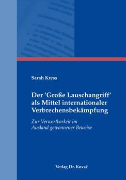 Abbildung von Kress | Der 'Große Lauschangriff' als Mittel internationaler Verbrechensbekämpfung | 2009