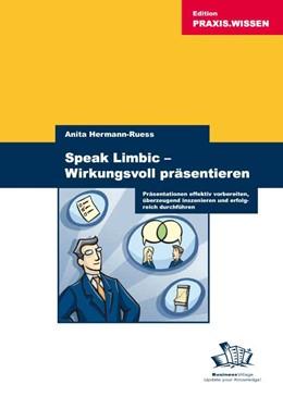 Abbildung von Hermann-Ruess | Speak Limbic - Wirkungsvoll präsentieren | 2018 | Präsentationen effektiv vorber...
