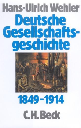 Cover: , Deutsche Gesellschaftsgeschichte: Von der Deutschen Doppelrevolution bis zum Beginn des Ersten Weltkrieges 1849-1914