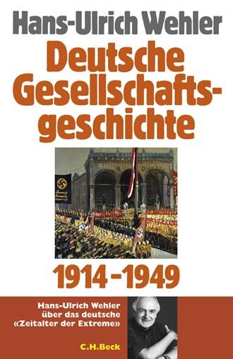 Cover: Hans-Ulrich Wehler, Deutsche Gesellschaftsgeschichte: Vom Beginn des Ersten Weltkrieges bis zur Gründung der beiden deutschen Staaten 1914 - 1949