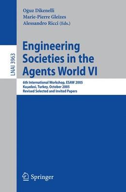 Abbildung von Dikenelli / Gleizes / Ricci   Engineering Societies in the Agents World VI   2006   6th International Workshop, ES...