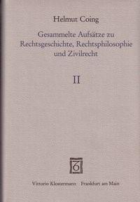 Abbildung von Gesammelte Aufsätze zu Rechtsgeschichte, Rechtsphilosophie und Zivilrecht 1947-1975, Bd. 2 | 1982