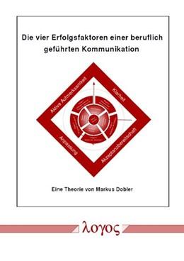 Abbildung von Dobler | Die vier Erfolgsfaktoren einer beruflich geführten Kommunikation | 2006
