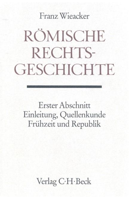 Cover: , Handbuch der Altertumswissenschaft., Rechtsgeschichte des Altertums. Band X,3.1.1: Römische Rechtsgeschichte