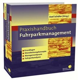 Abbildung von Praxishandbuch Fuhrpark-Management | Loseblattwerk mit 86. Aktualisierung | 2019 | Grundlagen, Dienstleistungskon...