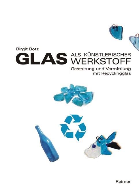 Glas als künstlerischer Werkstoff | Botz, 2007 | Buch (Cover)
