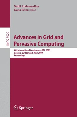 Abbildung von Abdennadher / Petcu | Advances in Grid and Pervasive Computing | 2009 | 4th International Conference, ...