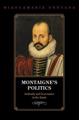 Abbildung von Fontana | Montaigne's Politics | 2008 | Authority and Governance in th...