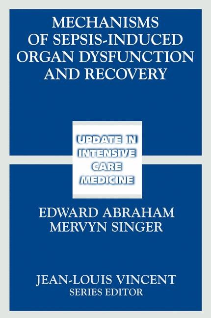 Mechanisms of Sepsis-Induced Organ Dysfunction and Recovery | Abraham / Singer, 2007 | Buch (Cover)