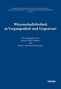 Wissenschaftsfreiheit in Vergangenheit und Gegenwart | Müller / Schwinges, 2008 | Buch (Cover)
