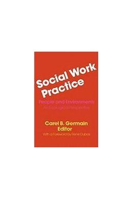 Abbildung von Germain | Social Work Practice | 1979 | People and Environments: An Ec...