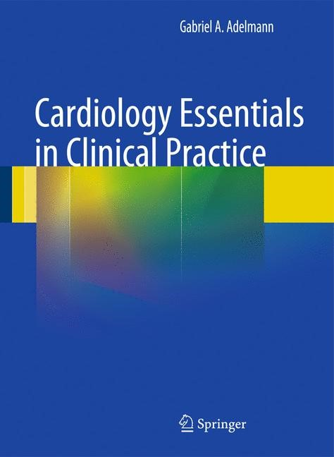 Cardiology Essentials in Clinical Practice | Adelmann | 1st Edition., 2010 | Buch (Cover)