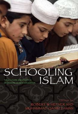 Abbildung von Hefner / Zaman | Schooling Islam | 2006 | The Culture and Politics of Mo...