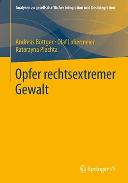 Abbildung von Böttger / Lobermeier / Plachta | Opfer rechtsextremer Gewalt | 2013