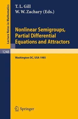 Abbildung von Gill / Zachary | Nonlinear Semigroups, Partial Differential Equations and Attractors | 1987 | Proceedings of a Symposium hel... | 1248