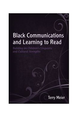 Abbildung von Meier | Black Communications and Learning to Read | 2007 | Building on Children's Linguis...