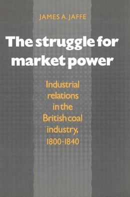 Abbildung von Jaffe | The Struggle for Market Power | 2003 | Industrial Relations in the Br...