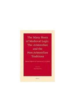 Abbildung von Marenbon | The Many Roots of Medieval Logic | 2007 | The Aristotelian and the Non-A...