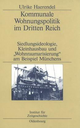 Abbildung von Haerendel | Kommunale Wohnungspolitik im Dritten Reich | 1999 | Siedlungsideologie, Kleinhausb... | 57