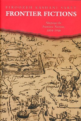 Abbildung von Kashani-Sabet | Frontier Fictions | 2000 | Shaping the Iranian Nation, 18...