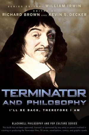 Abbildung von Irwin / Brown / Decker | Terminator and Philosophy | 1. Auflage | 2009