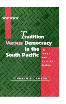 Abbildung von Lawson | Tradition versus Democracy in the South Pacific | 1996 | Fiji, Tonga and Western Samoa