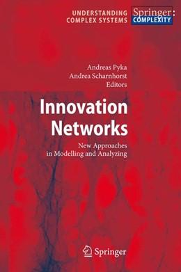 Abbildung von Pyka / Scharnhorst | Innovation Networks | 1st Edition. | 2009 | New Approaches in Modelling an...
