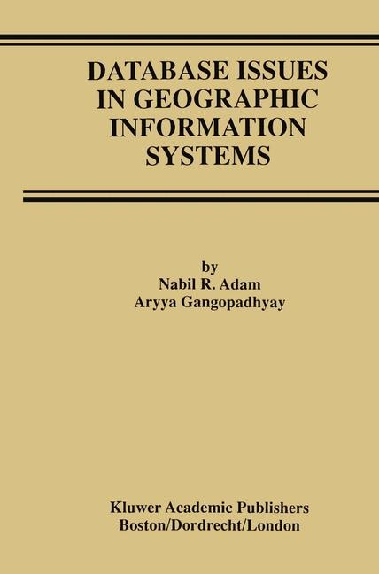 Database Issues in Geographic Information Systems | Adam / Gangopadhyay, 1997 | Buch (Cover)