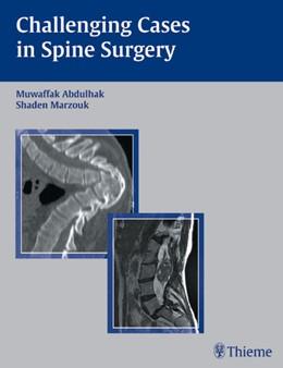Abbildung von Abdulhak   Challenging Cases in Spine Surgery   2005