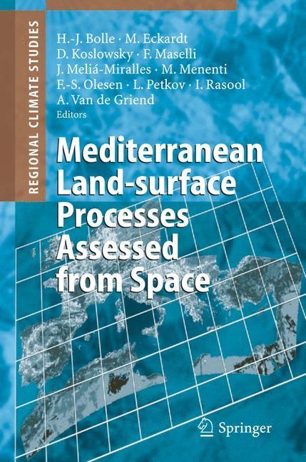 Abbildung von Bolle / Eckardt / Koslowsky / Maselli / Melia Miralles / Menenti / Olesen / Petkov / Rasool / Griend | Mediterranean Land-surface Processes Assessed from Space | 2006