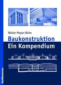 Abbildung von Meyer-Bohe | Baukonstruktion-Kompendium | 2008 | Ein Kompendium