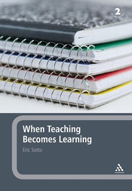 Abbildung von Sotto | WHEN TEACHING BECOMES LEARNING: | 2nd edition | 2007 | A Theory and Practice of Teach...