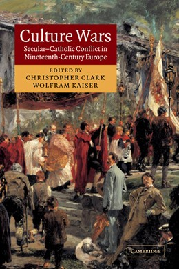 Abbildung von Clark / Kaiser | Culture Wars | 2003 | Secular-Catholic Conflict in N...