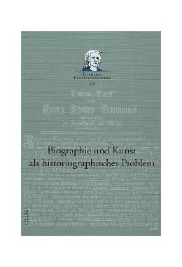 Abbildung von Kremer / Ruf | Biographie und Kunst als historiographisches Problem | 2004 | Bericht über die International... | 14