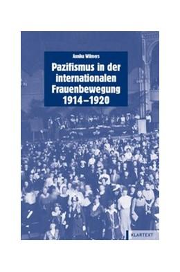 Abbildung von Wilmers | Pazifismus in der internationalen Frauenbewegung (1914-1920) | | Handlungsspielräume, politisch... | 23
