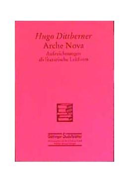 Abbildung von Dittberner / Arnold | Arche nova | 1997 | Aufzeichnungen als literarisch...