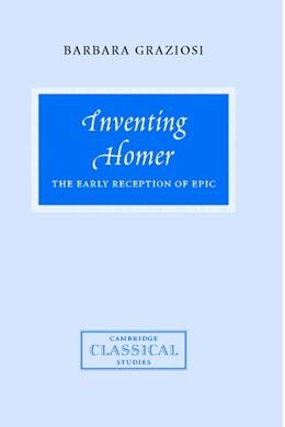 Abbildung von Graziosi | Inventing Homer | 2002 | The Early Reception of Epic
