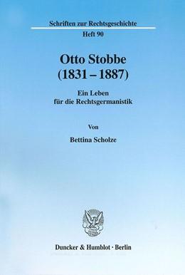 Abbildung von Scholze | Otto Stobbe (1831-1887). | 2002 | Ein Leben für die Rechtsgerman... | 90