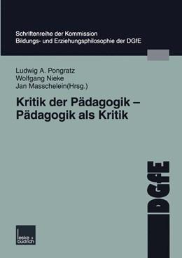 Abbildung von Pongratz / Nieke / Masschelein | Kritik der Pädagogik — Pädagogik als Kritik | 2004