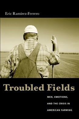 Abbildung von Ramirez-Ferrero | Troubled Fields | 2005 | Men, Emotions, and the Crisis ...