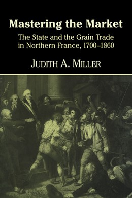 Abbildung von Miller | Mastering the Market | 1998 | The State and the Grain Trade ...