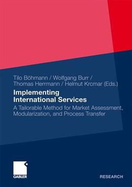 Abbildung von Böhmann / Burr / Herrmann / Krcmar | Implementing International Services | 2011 | A Tailorable Method for Market...