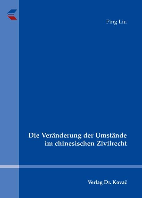 Die Veränderung der Umstände im chinesischen Zivilrecht | Liu, 2008 | Buch (Cover)