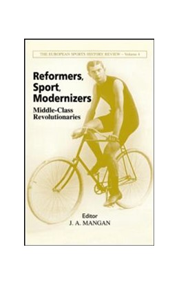 Abbildung von Mangan | Reformers, Sport, Modernizers | 2002 | Middle-class Revolutionaries